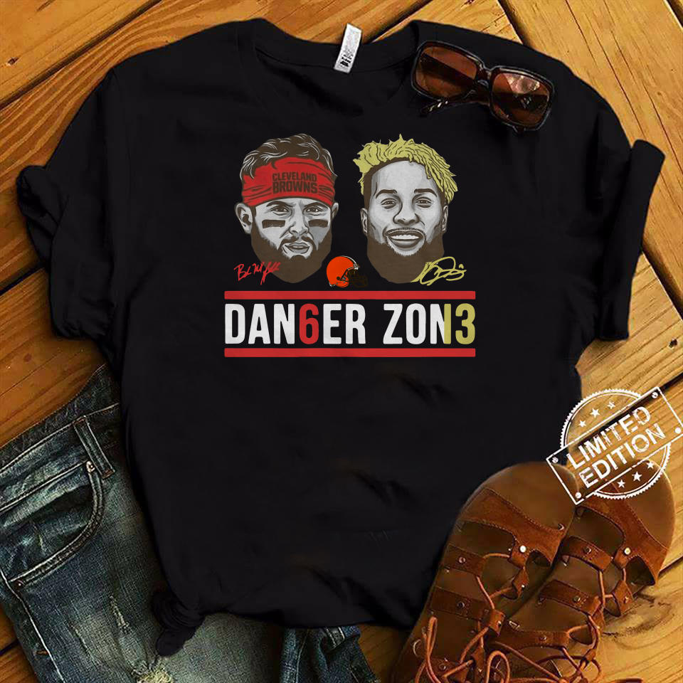 Danger zone 6 Baker Mayfield 13 Cleveland Browns shirt
