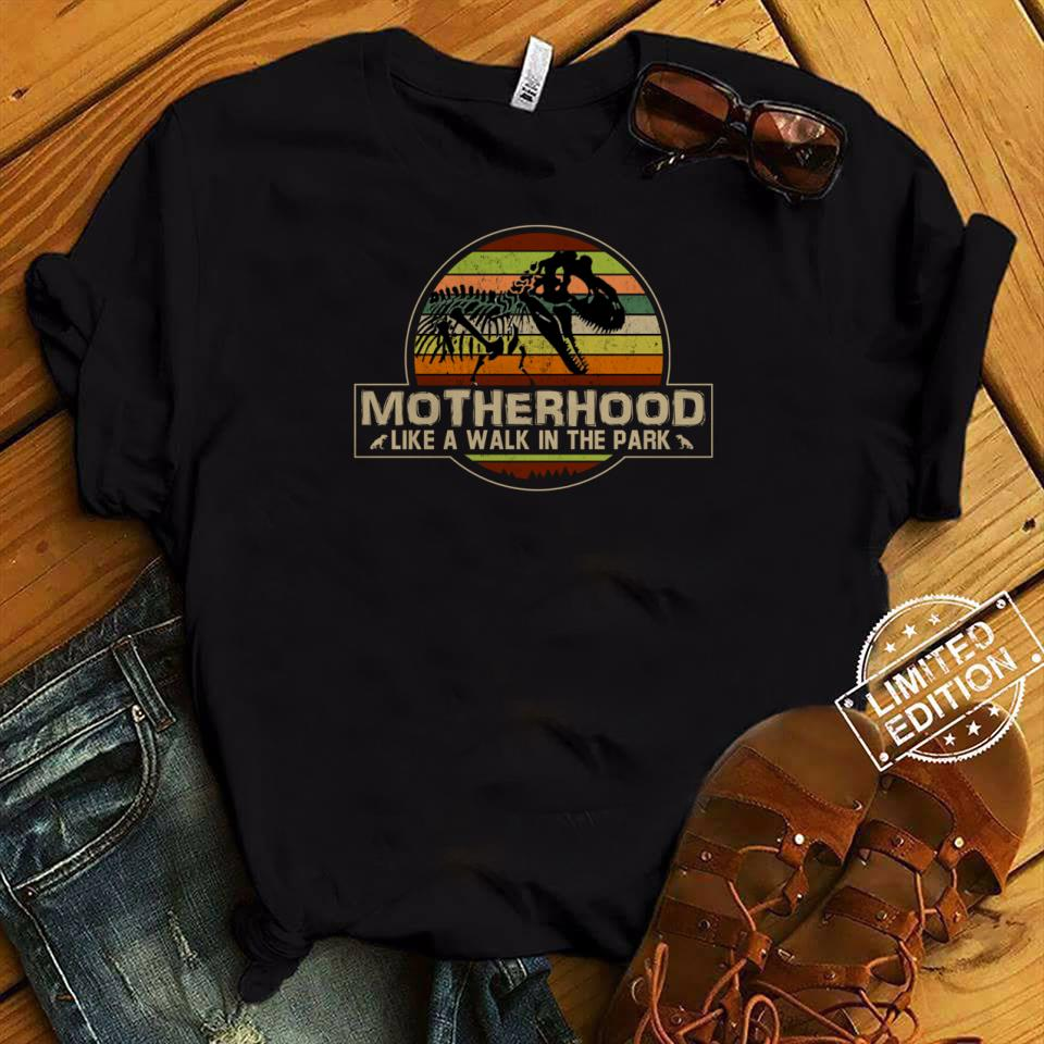 Dinosaur motherhood like a walk in the park shirt