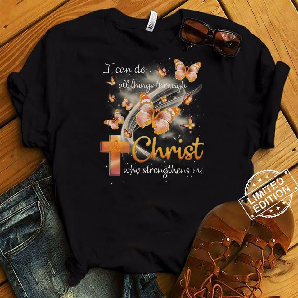 I can do all things through Christ who strengthens me multiple sclerosis cancer shirt