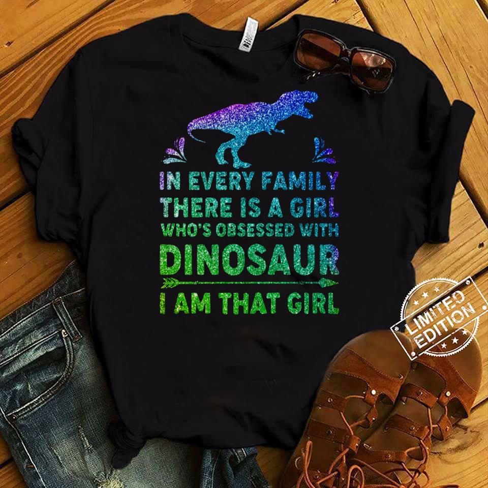 In every family there is a girl who's I am that girl shirt