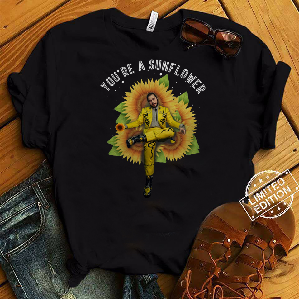 Post Malone you're a sunflower shirtPost Malone you're a sunflower shirt