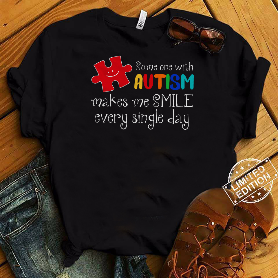 Some one with autism makes me smile every day shirt