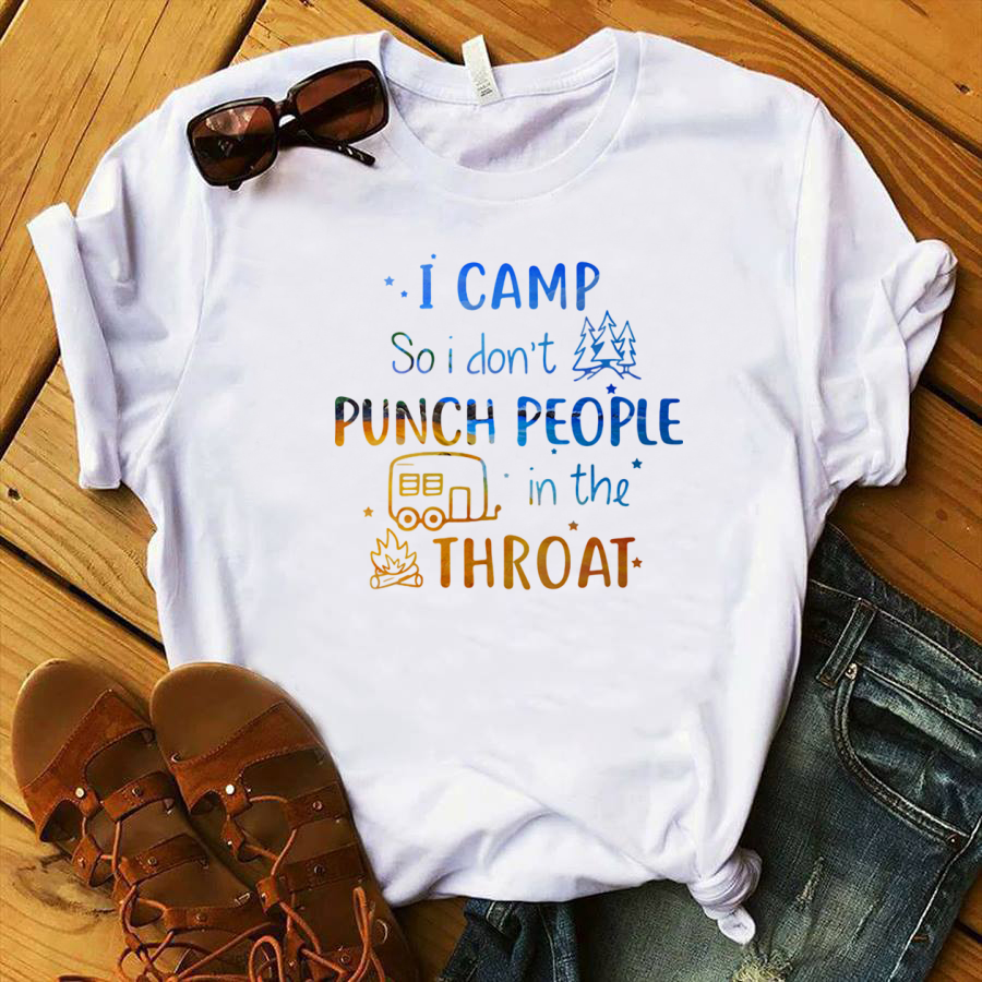 Camping I camp so I don't punch people in the throat campfire shirt