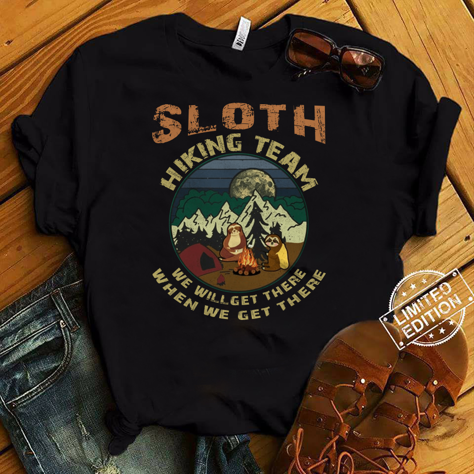 Camping Sloth hiking team we will get there shirt