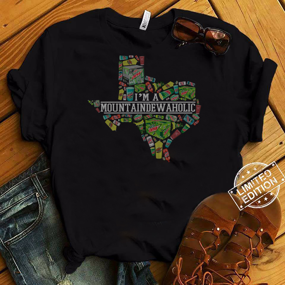 I'm A Mountain Dew Aholic Texas Shirt