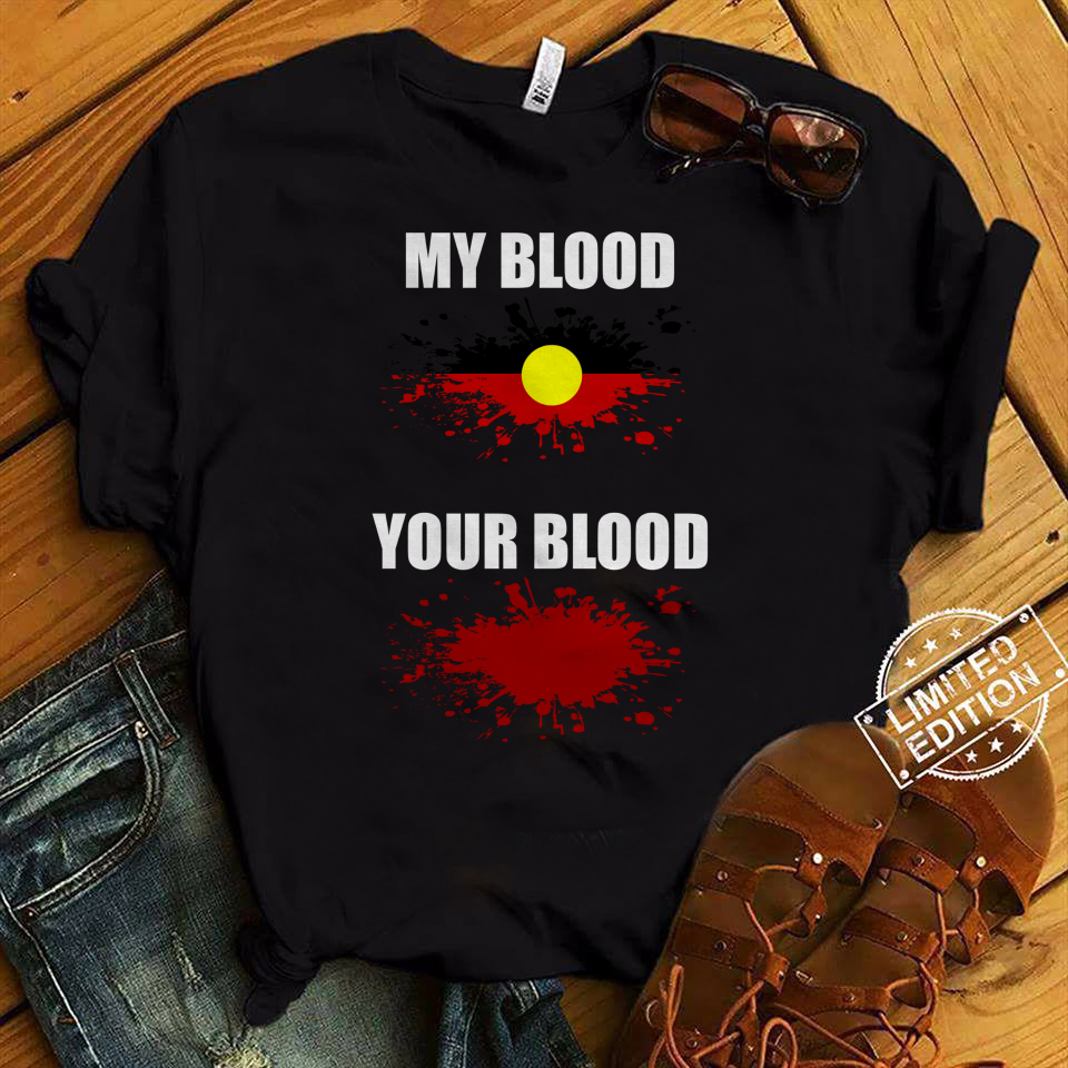 My blood and Your Blood Shirt