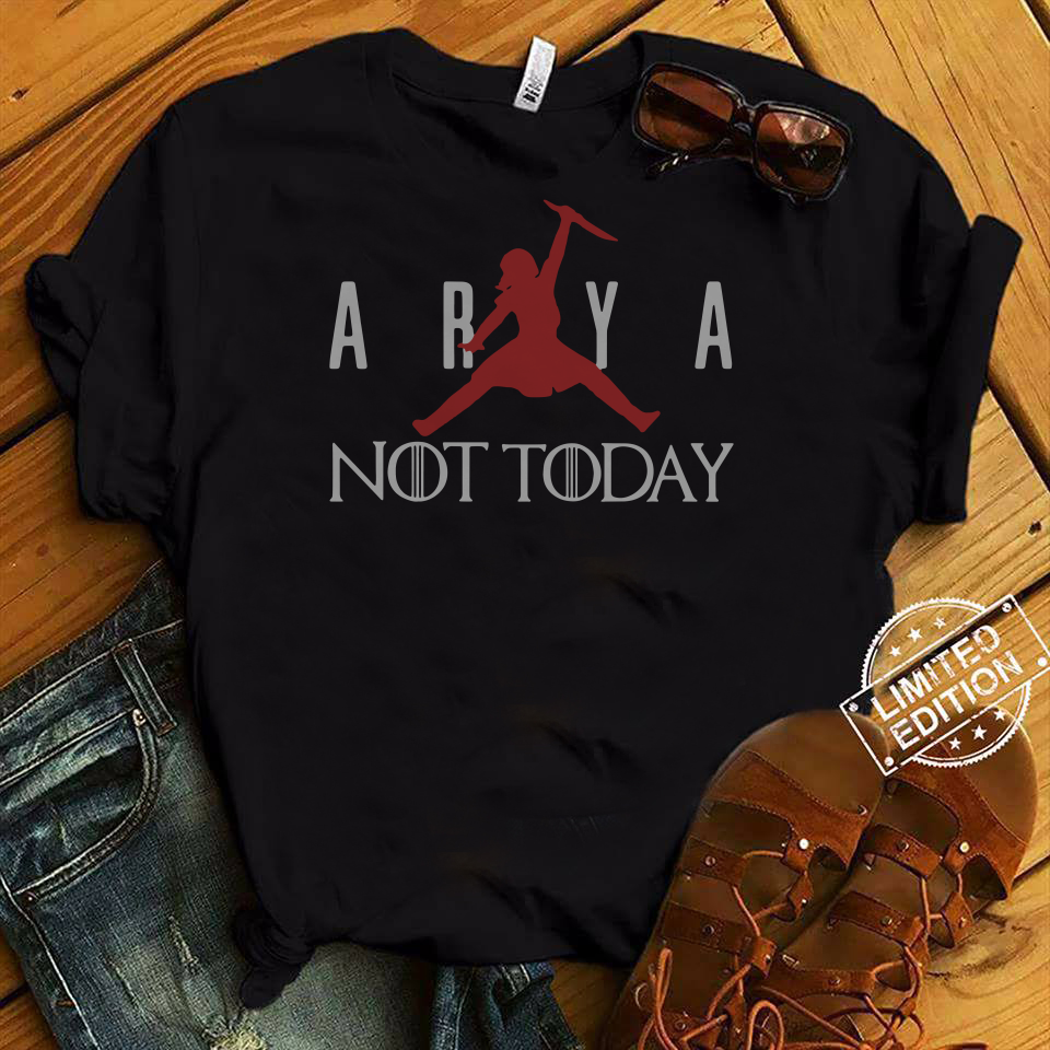 Arya Stark Not Today Air Jordan Game Of Throne shirt