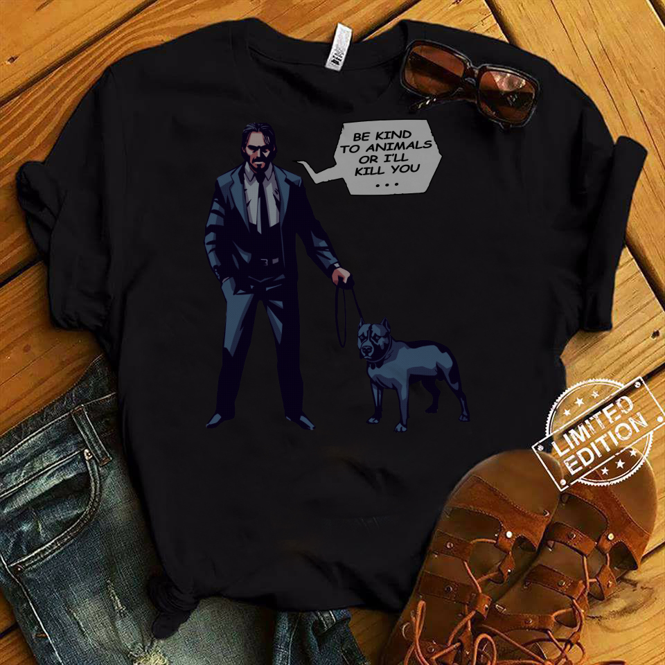 Be Kind to Animals or I'll Kill You John Wick Shirt Comic Style shirt