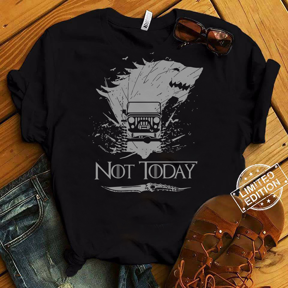 Game Of Thrones NOT today House Stark Jeep shirt