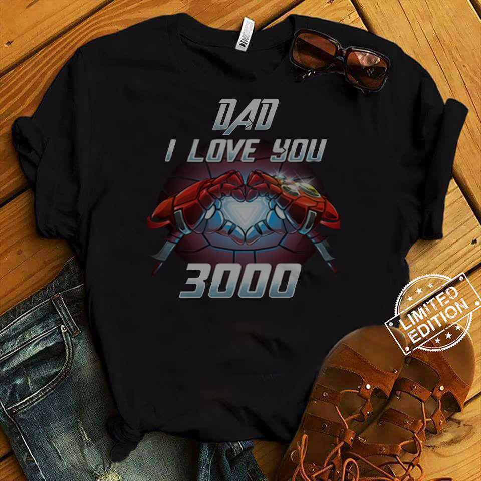 Iron Man Dad I Love You 3000 shirt