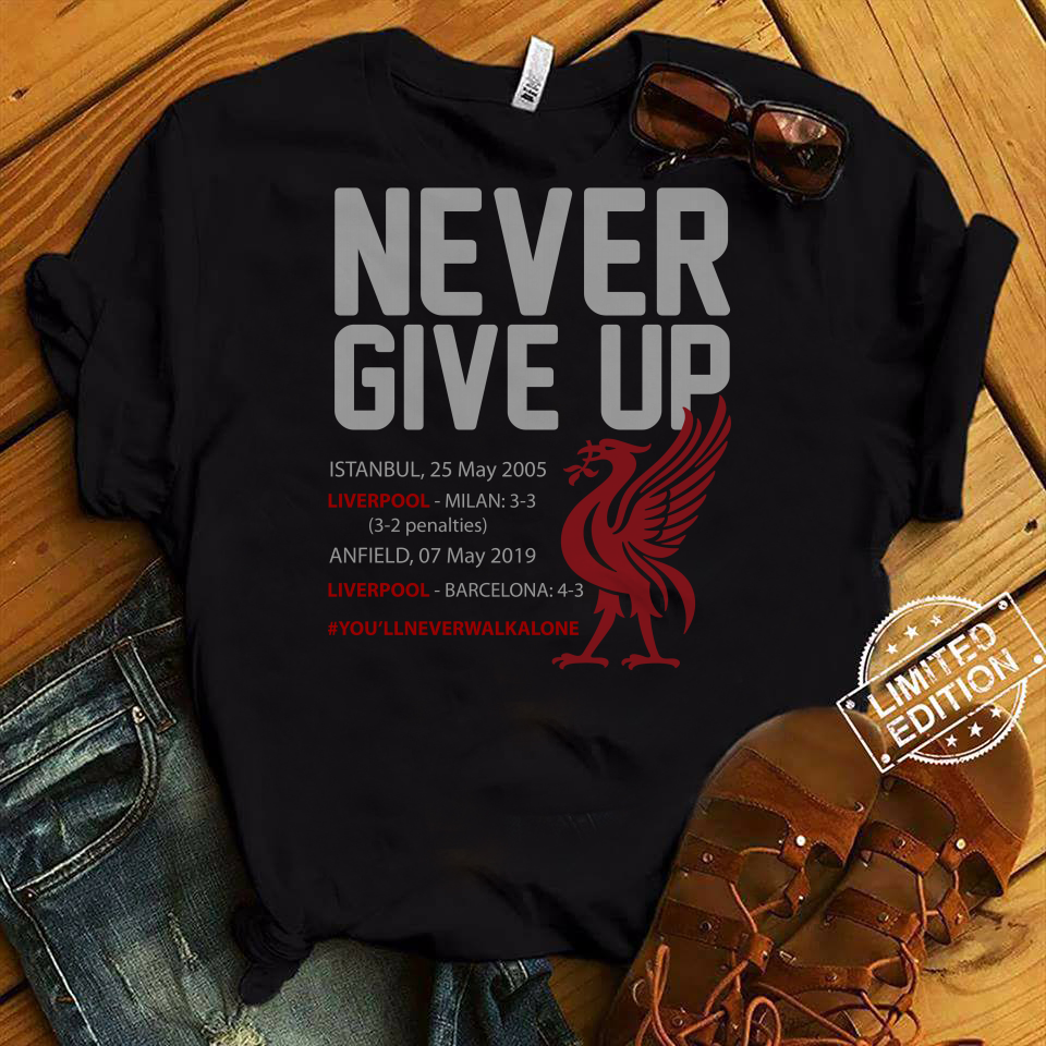 a58d9a82416 Liverpool FC Never Give Up shirt Hoodie