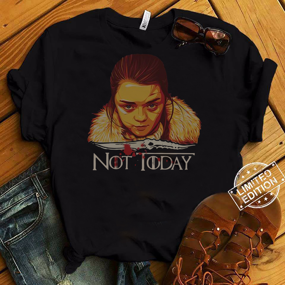 Not Today Air Arya Stark Game Of Thrones shirt