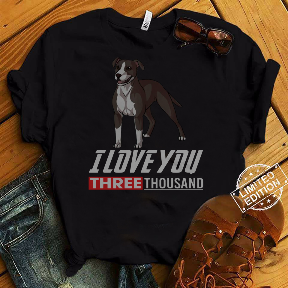Pit Bull Terrier Dog I love you 3000 Teams shirt