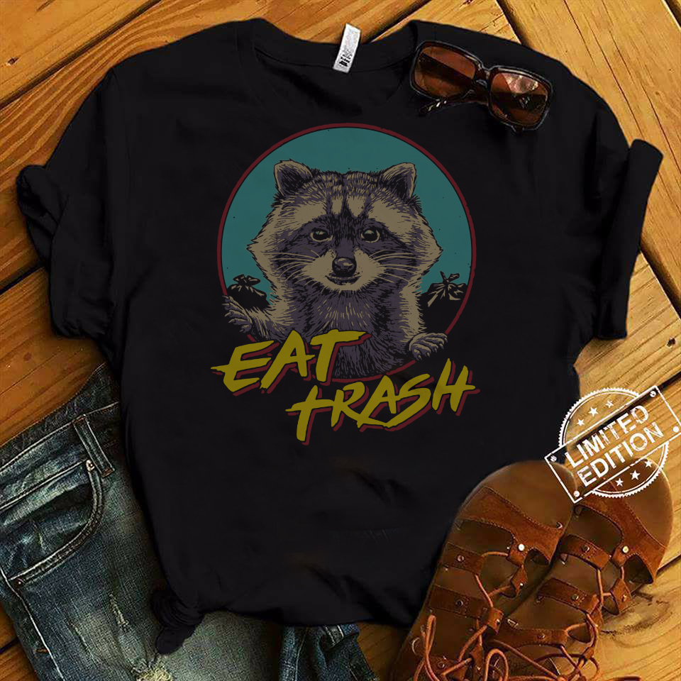 Raccoon Eat Trash shirt