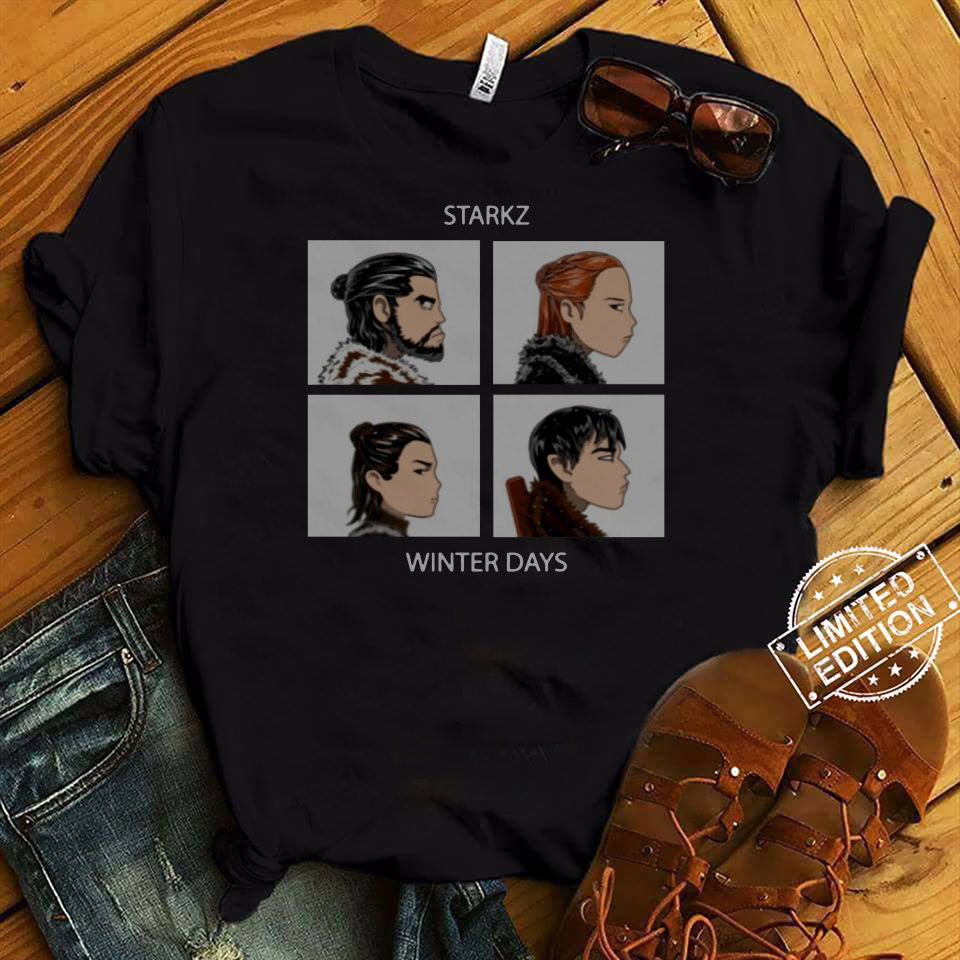 Starkz Jon Snow Sansa Stark Arya Stark Bran Stark Winter Days Got Shirt
