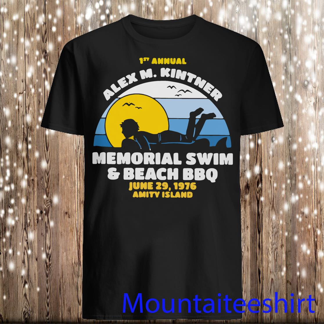 1st Annual Alex M.kintner Memorial Swim And Beach BBQ Shirt