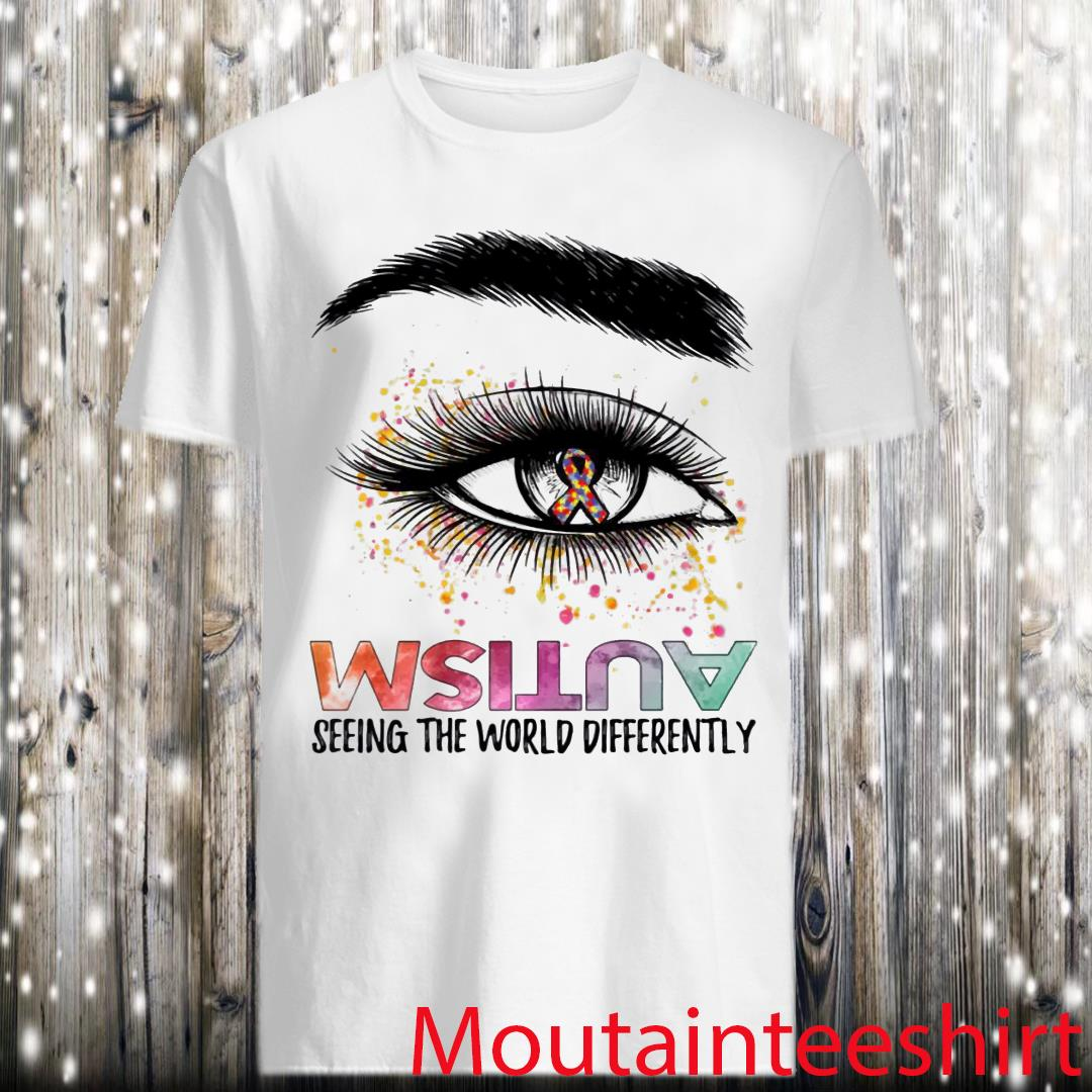 Autism Eye Seeing The Different World Shirt