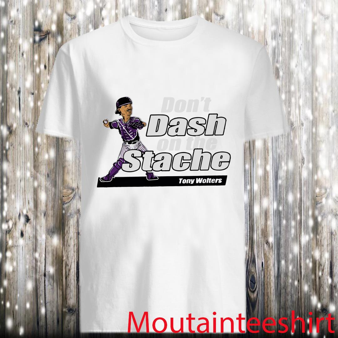 Don't Dash on the Stache Shirt