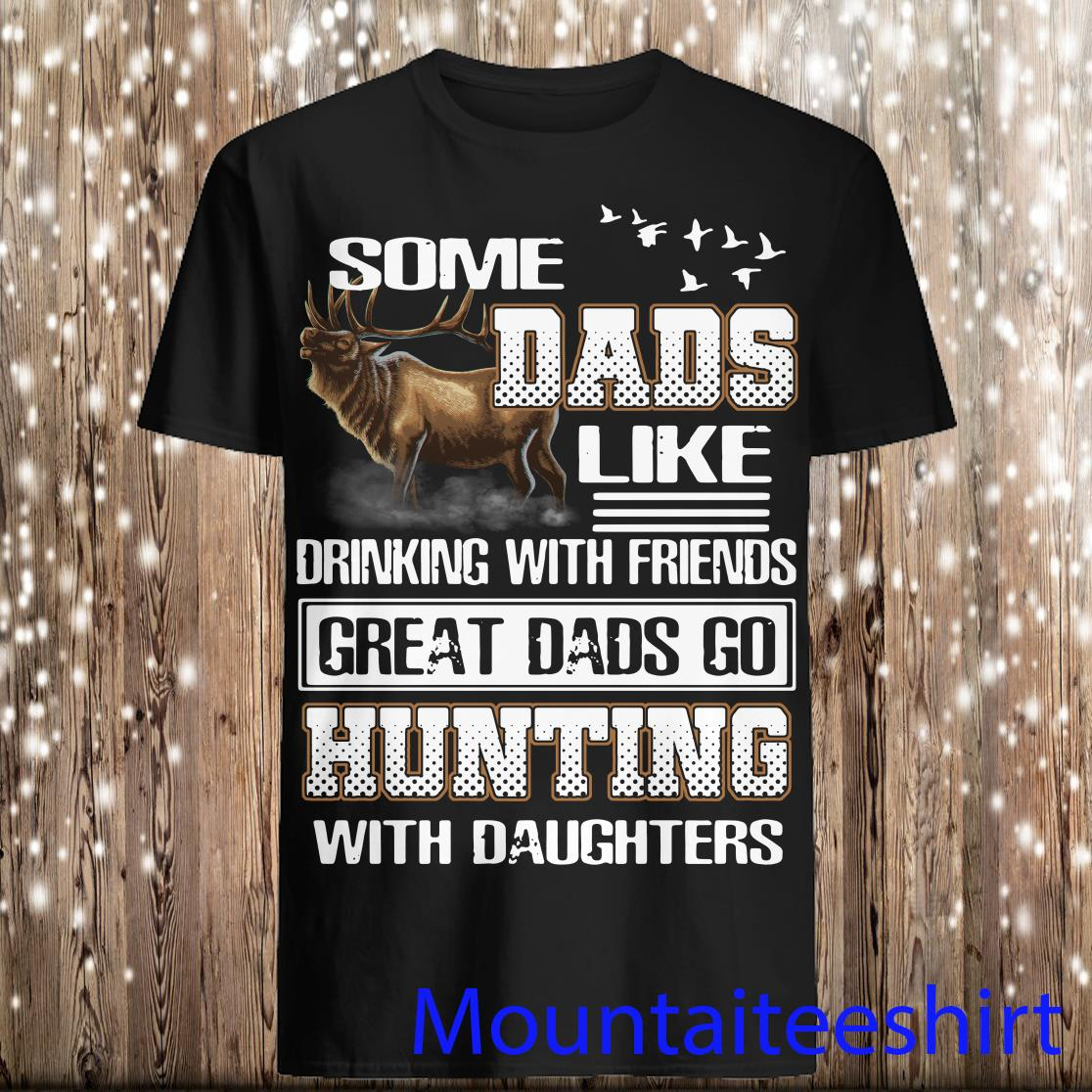 Great Dads Go Hunting with Daughters Shirt