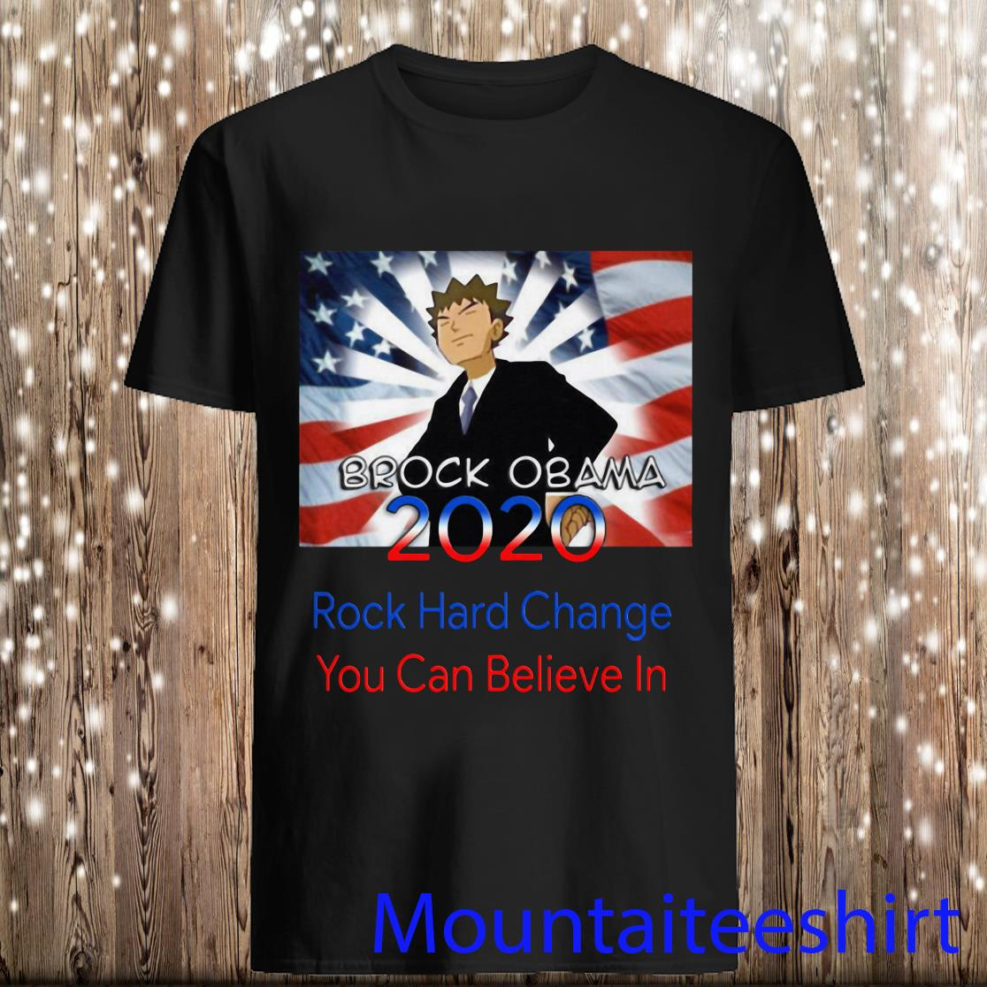 Obama 2020 Rock Hard Change You Can Believe in Shirt