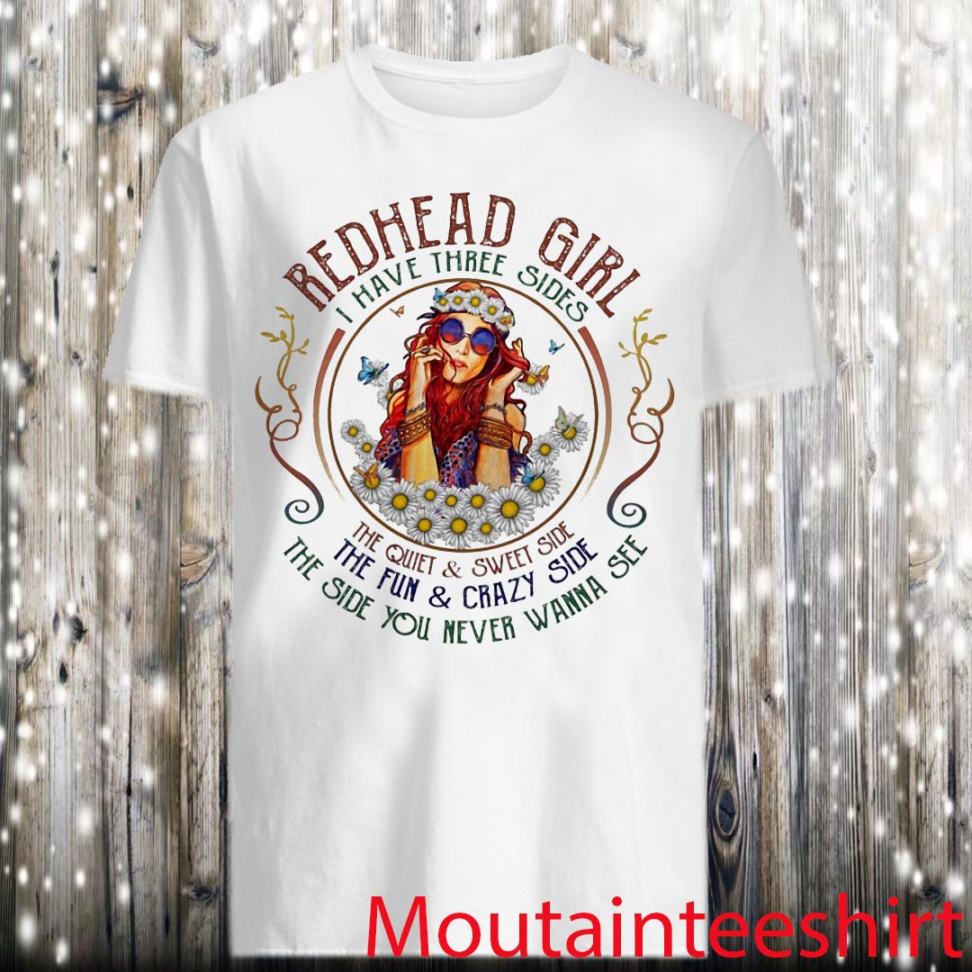Redhead Girl I Have Three Sides The Quiet And The Sweet Shirt