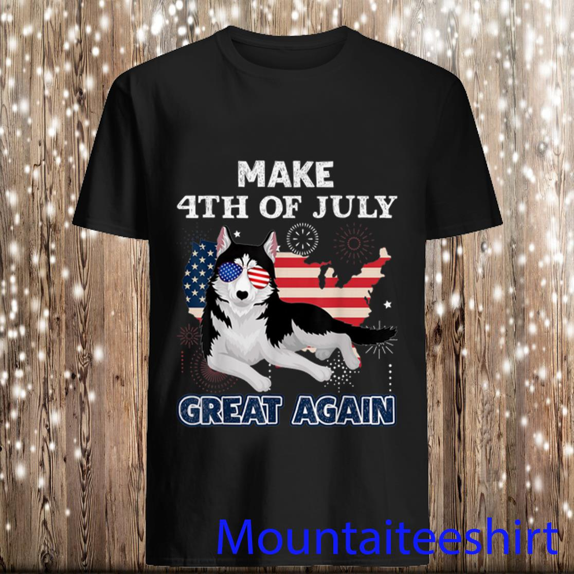 Siberian Husky Make 4th of July Great Again Dog Shirt