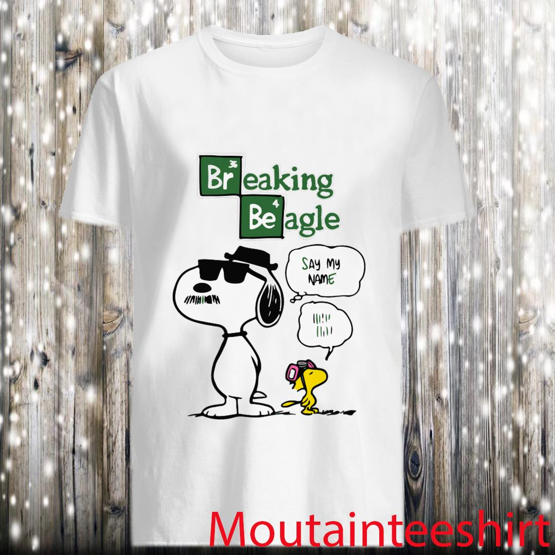 Snoopy And Woodstock Say My Name Breaking Beagle Shirt
