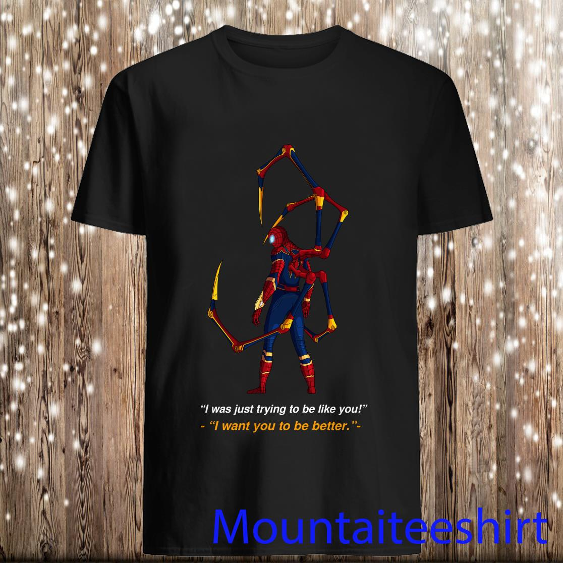 Spiderman I Was Just trying To Be like You Shirt