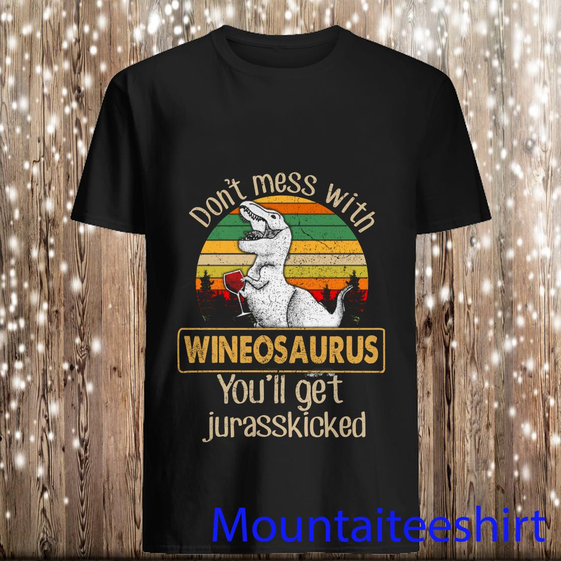 Don_t mess With Winosaurus You_ll Get Jurasskicked Vintage Shirt