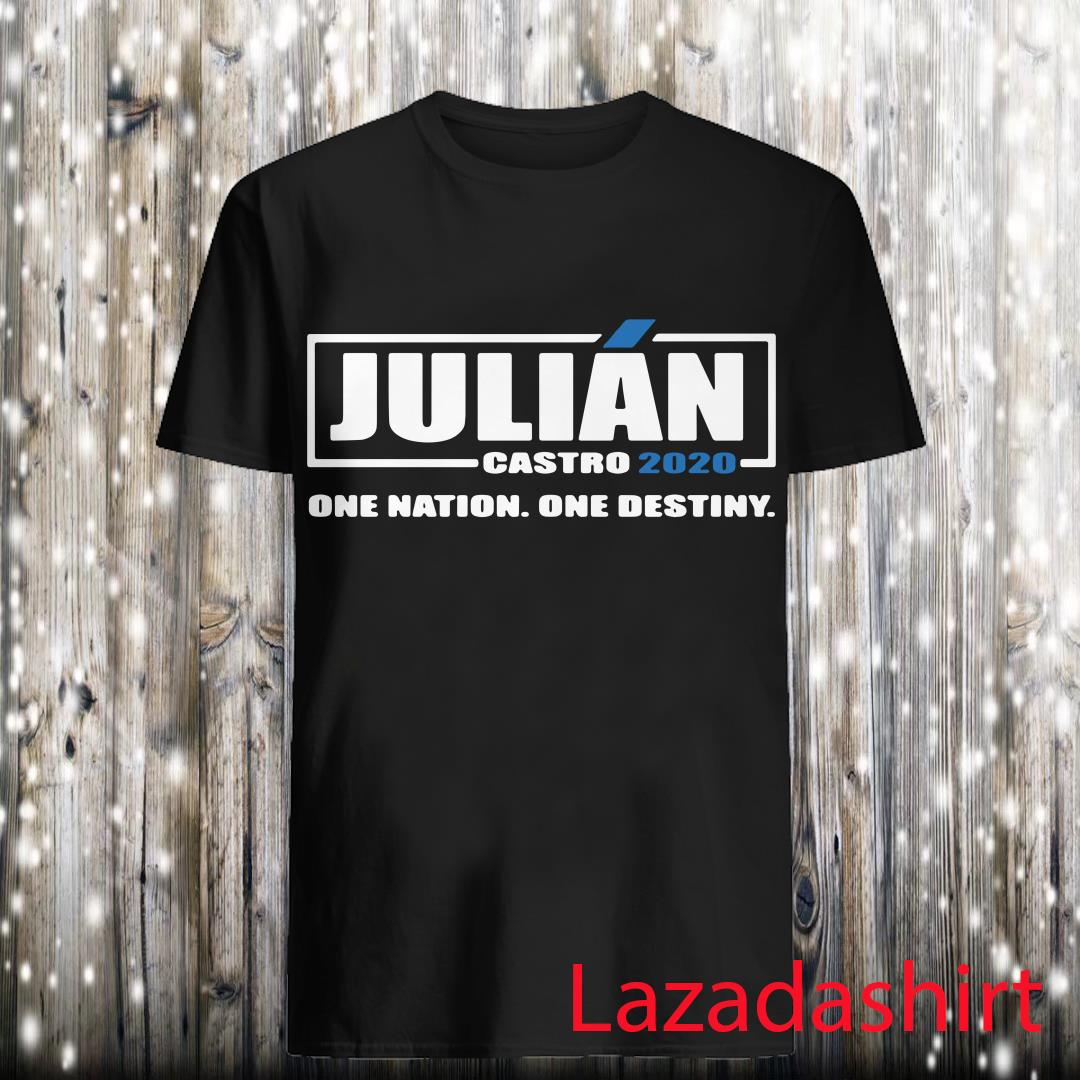 Julian Castro 2020 One Nation One Destiny Shirt