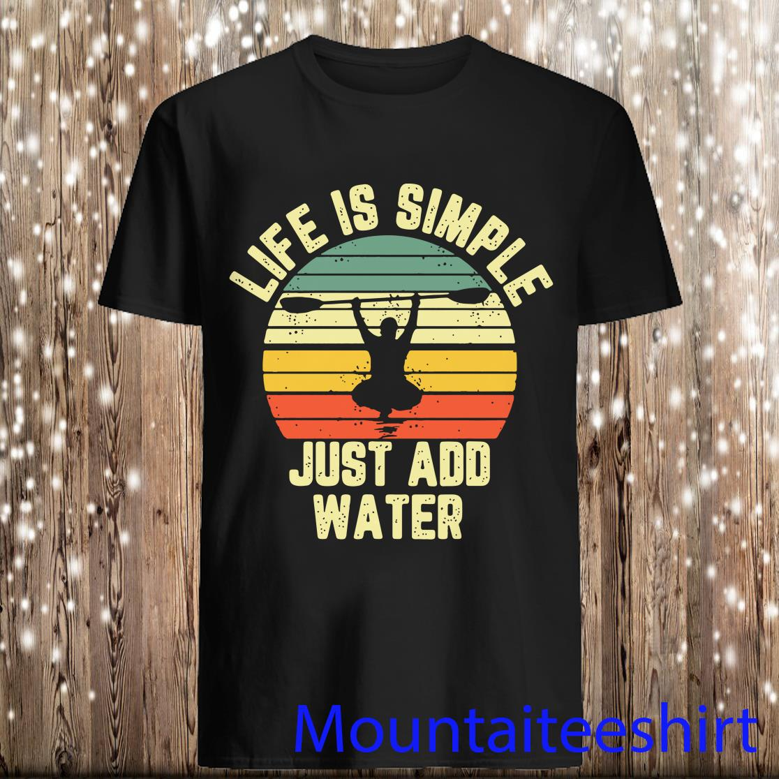 Kayak Life Is Simple Just Add Water Sunset shirt