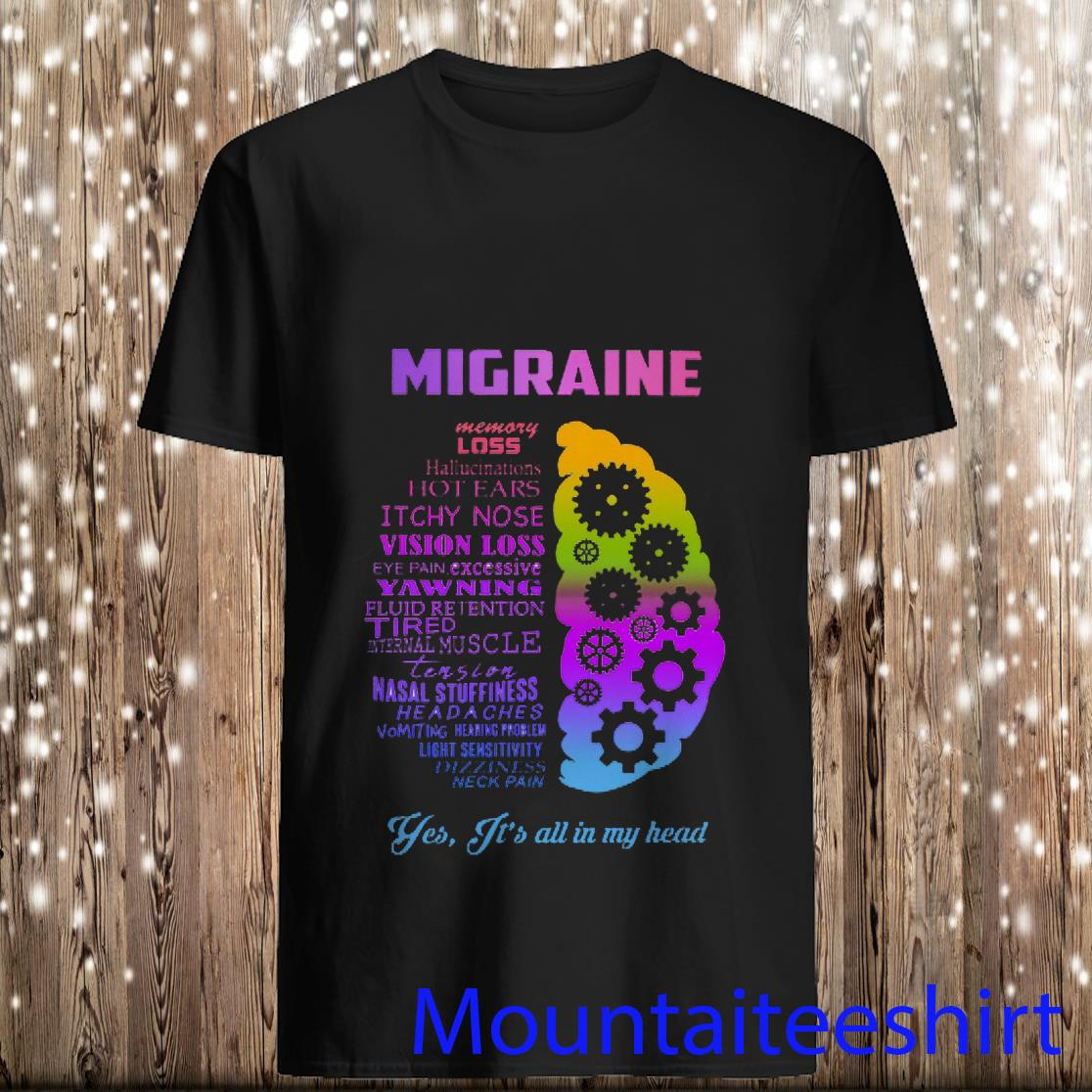Migraine Memory Loss Hallucinations Hot Ears Itchy Nose Shirt