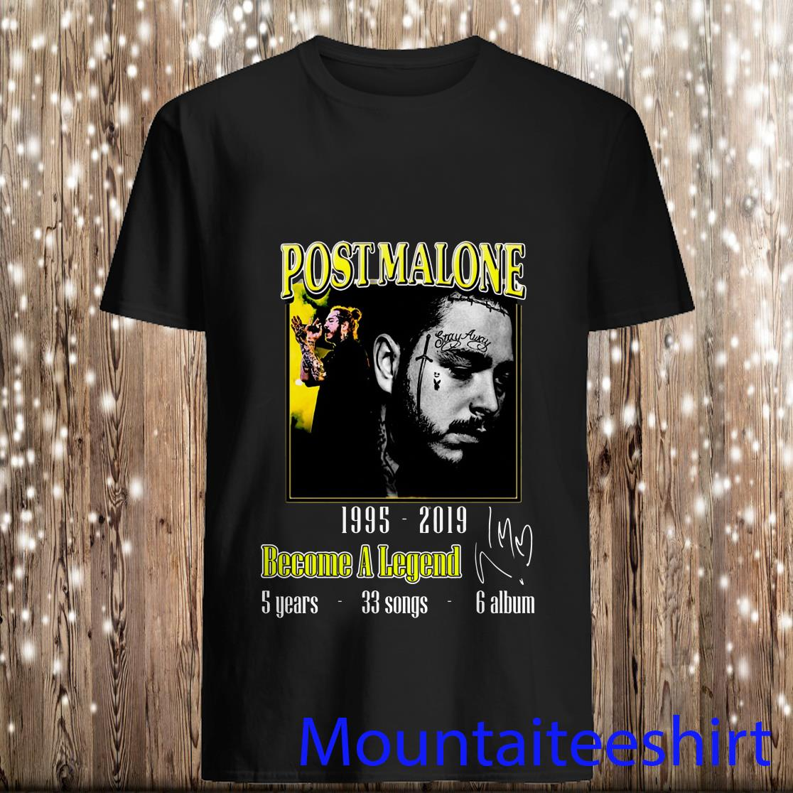 Post Malone 1995 2019 Become A Legend 5 Years 33 Songs 6 Album Shirt