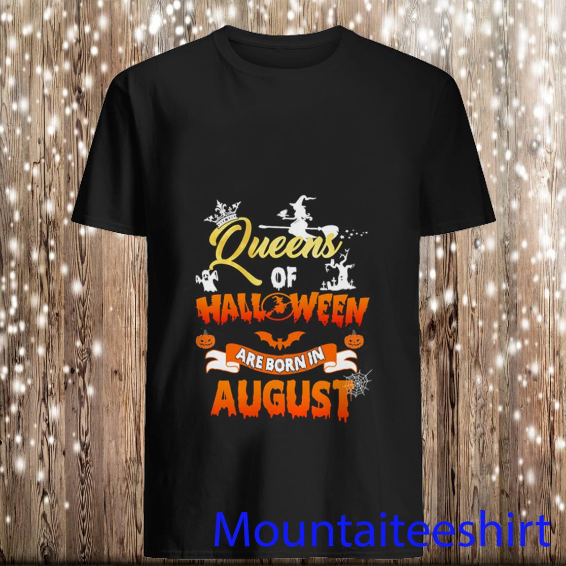 Queens Of Halloween Are Born On August Shirt