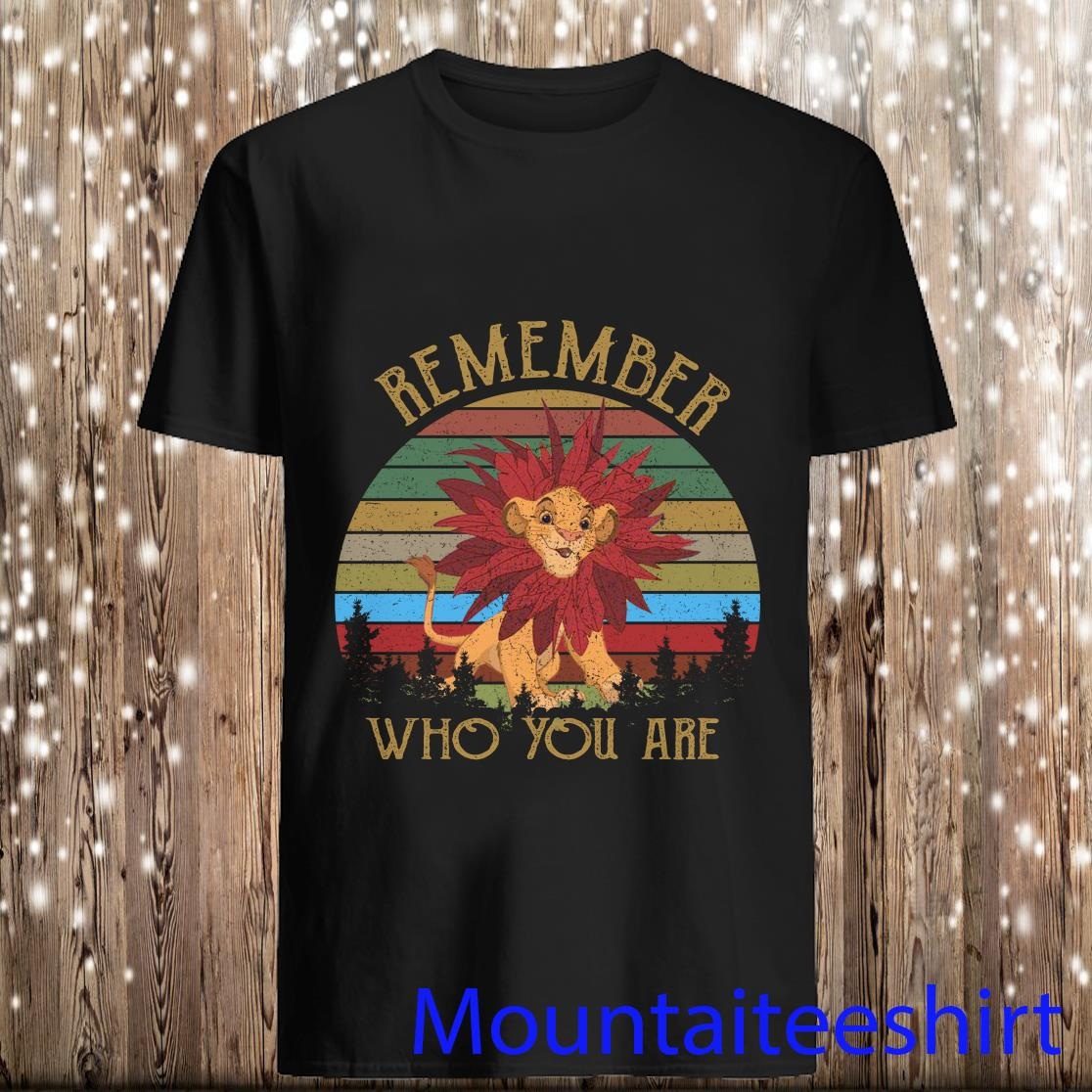 Remember Who You Are Simba Vintage Shirt