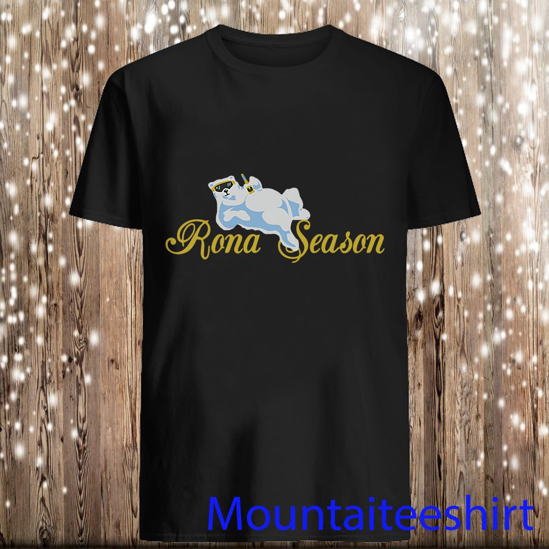 Rona Bear Season Shirtss
