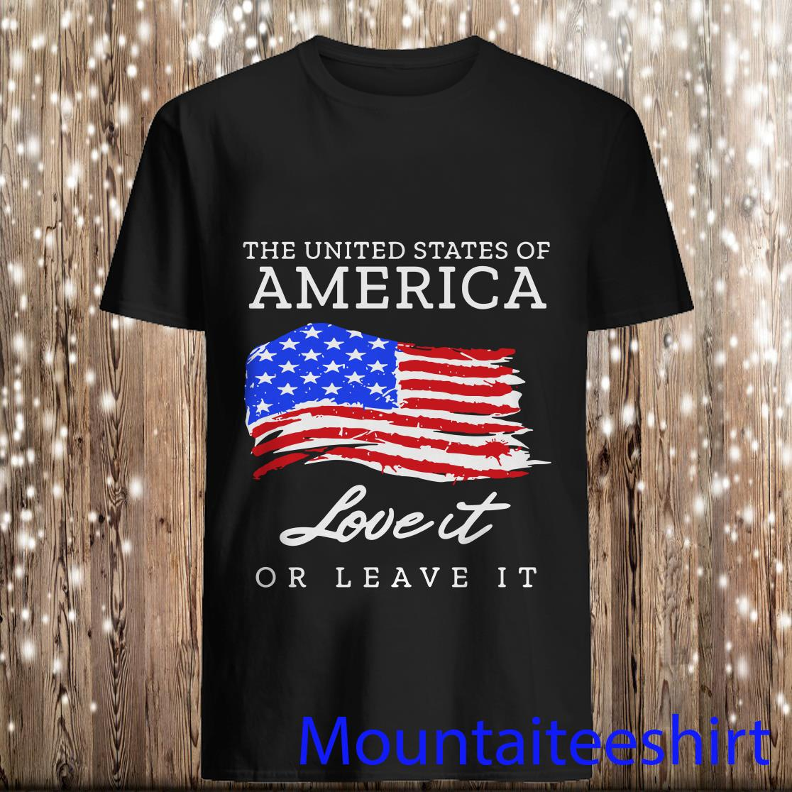 The United States Of America Love It Or Leave It Shirt