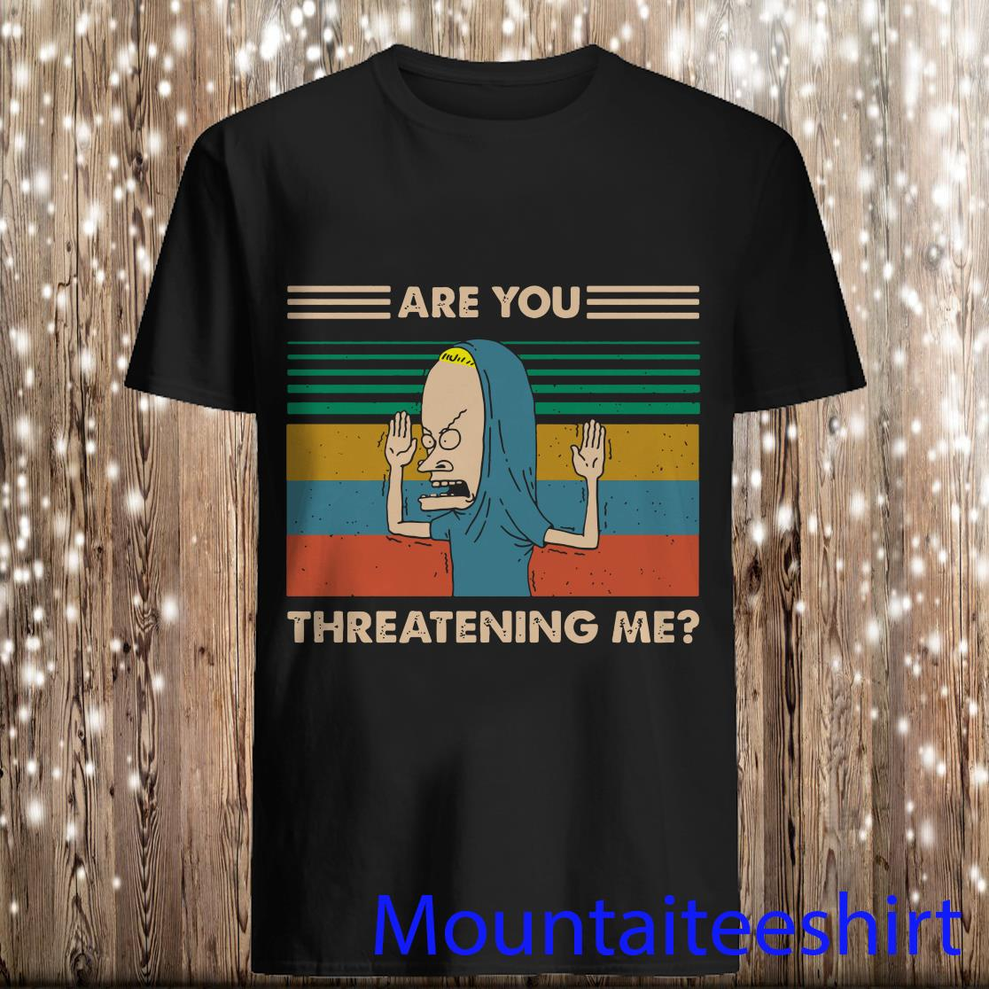 Beavis Are You Threatening Me Vintage Shirt