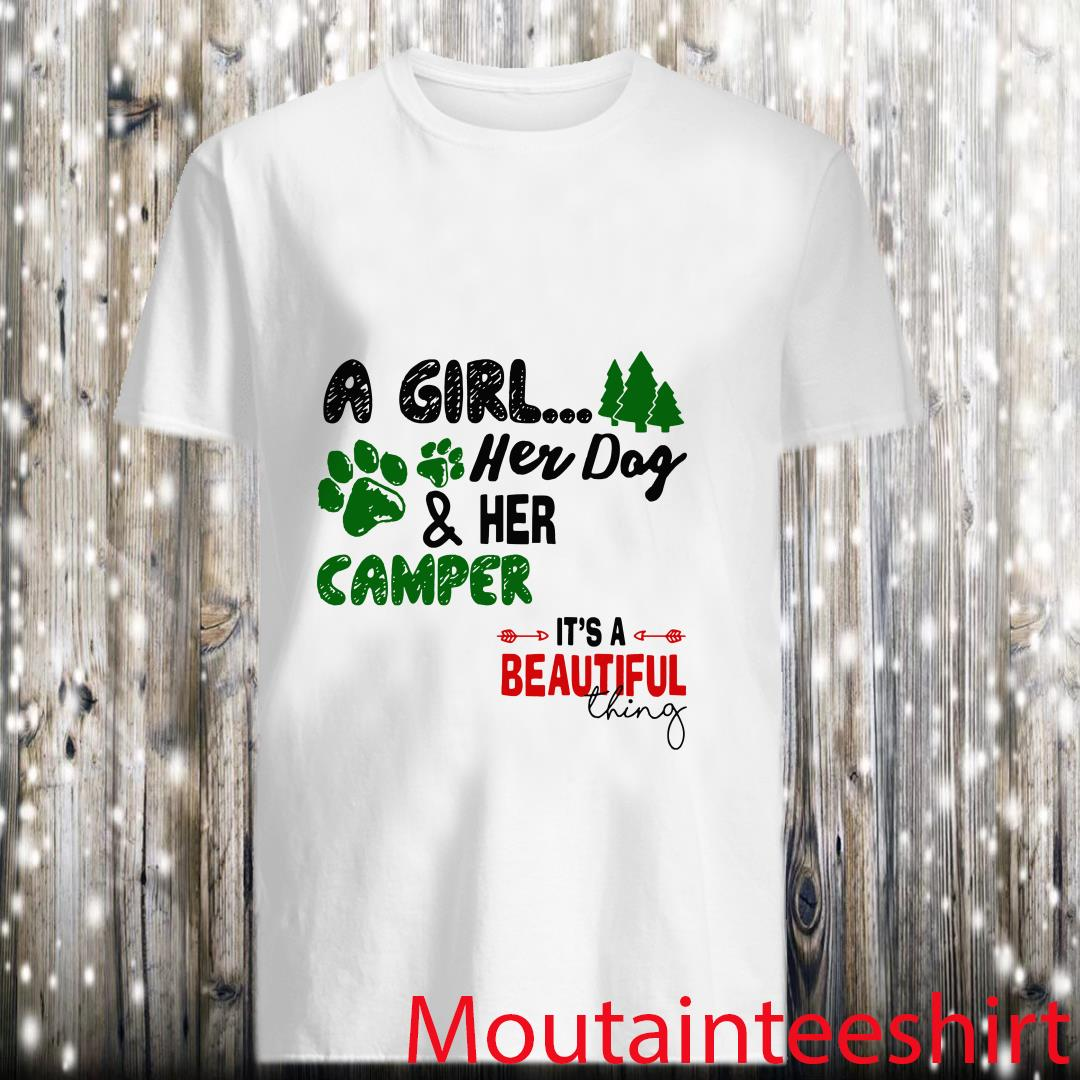 Camping A Girl Her Dog and Her Camper Its A Beautiful Thing Shirt
