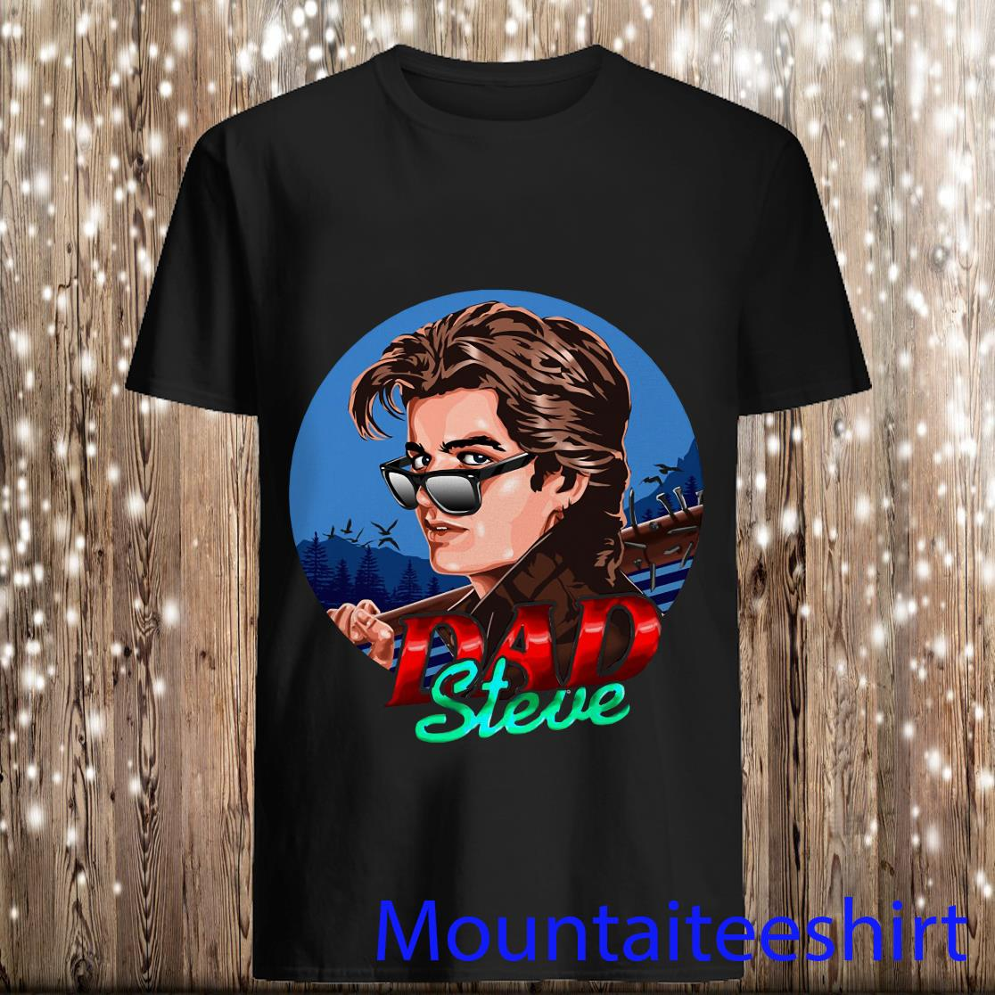 Dad Steve Stranger Things Season 3 Shirt