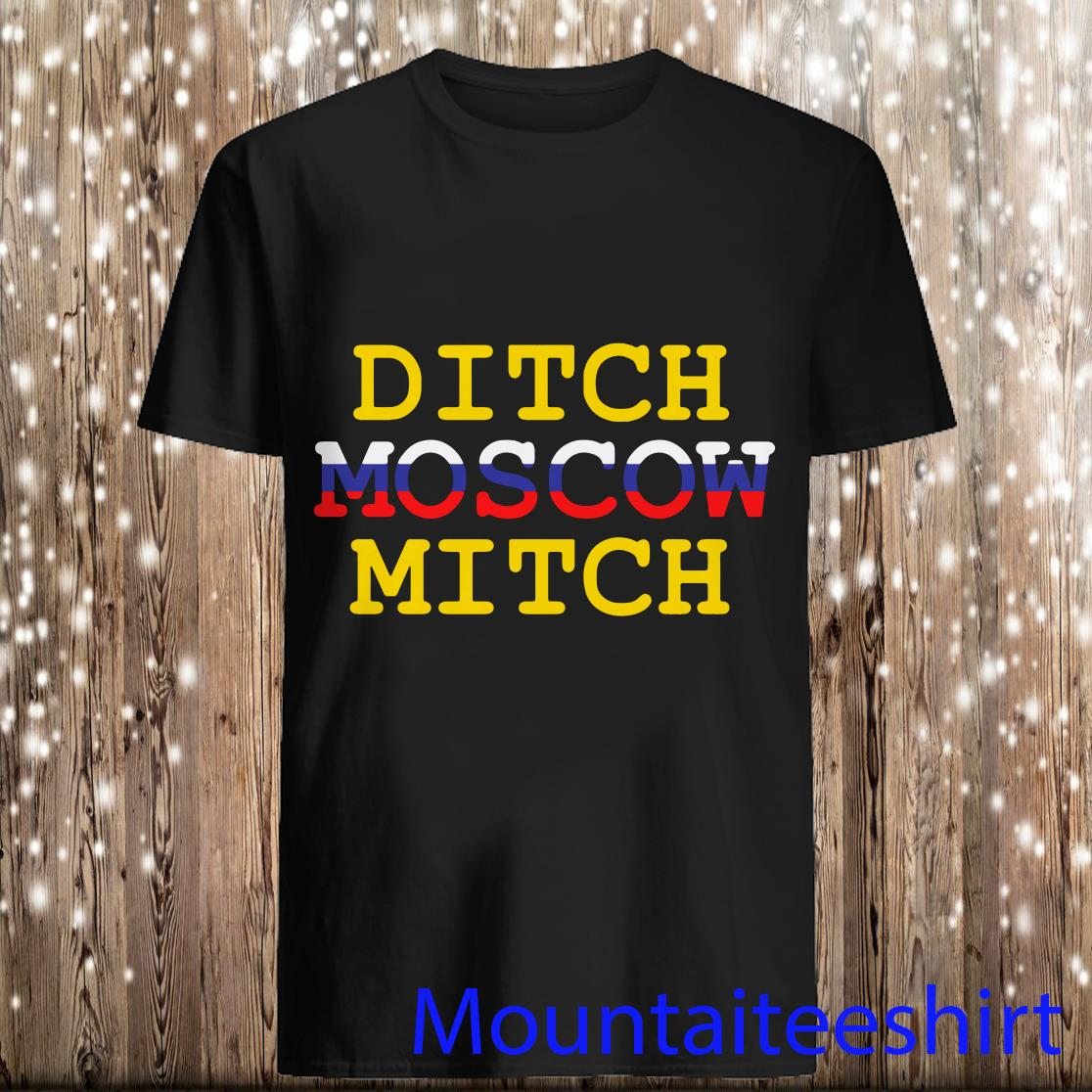 Ditch Moscow Mitch Russian Puppet Vote Him Out 2020 Shirt