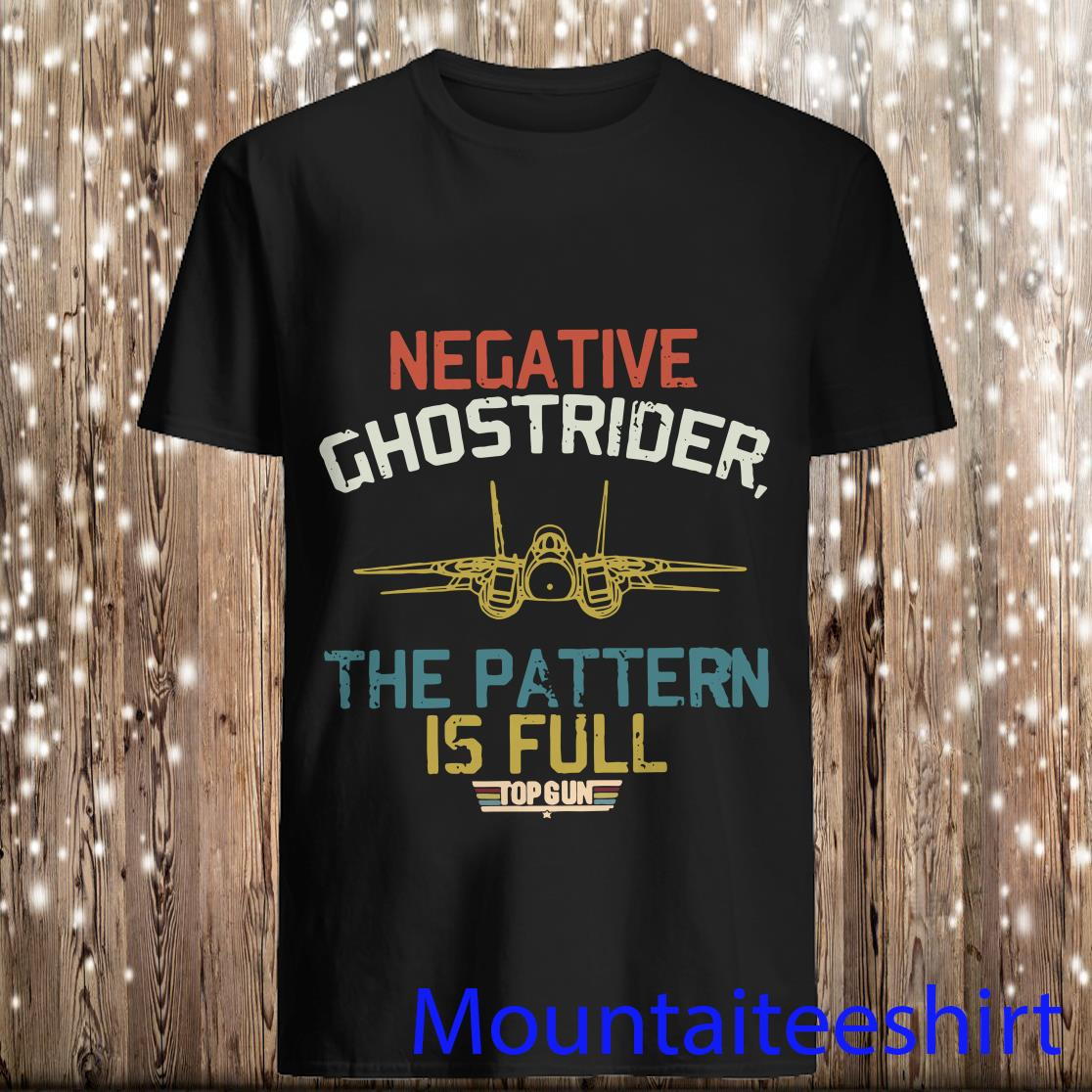 Negative Ghostrider The Pattern Is full Top Gun Retro Shirt