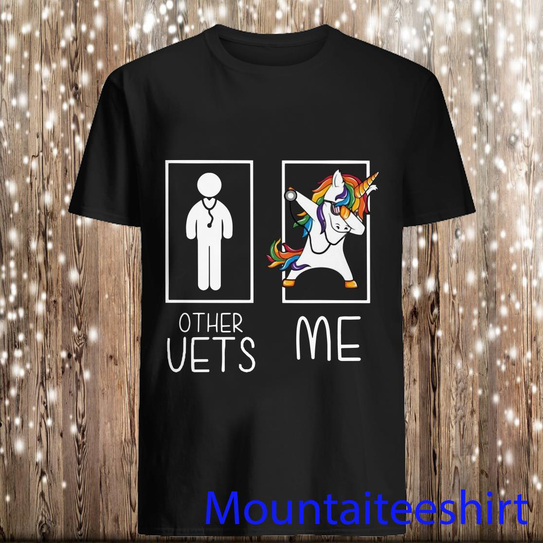 Other Vets Me Unicorn Dabbing Shirt