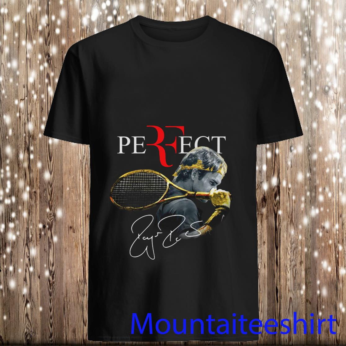 Roger Federer Perfect Tennis Player Shirt