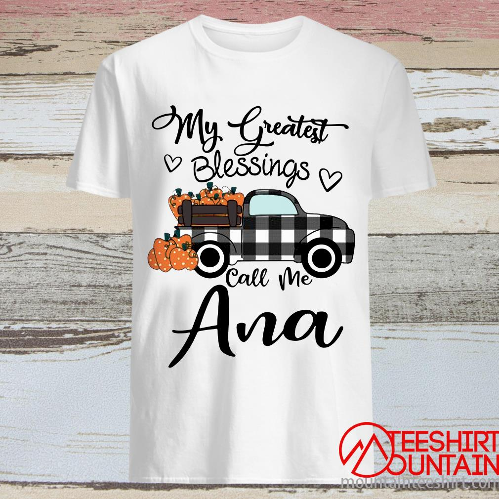 Car My Greatest Blessings Call Me Ana Halloween Shirt