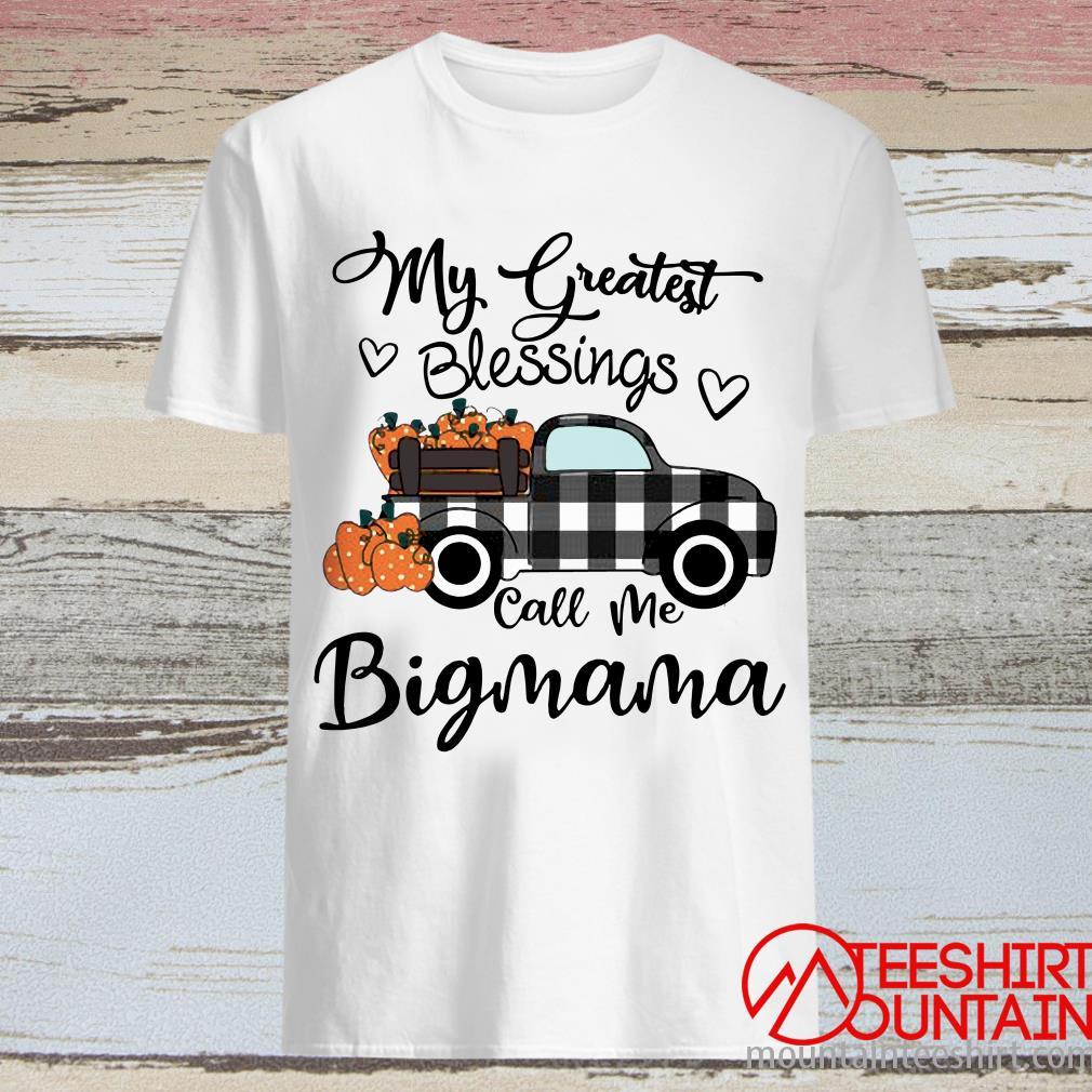 Car My Greatest Blessings Call Me Big Mama Halloween Shirt