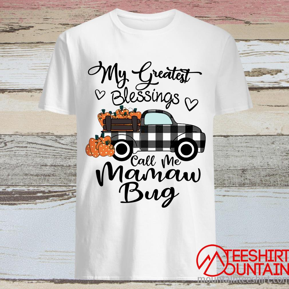 Car My Greatest Blessings Call Me Big Mamaw Bug Halloween Shirt
