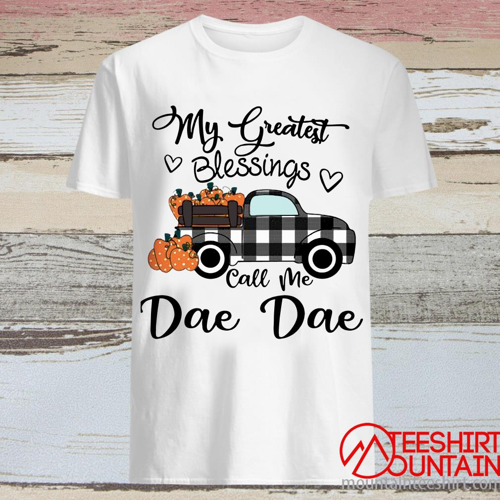 Car My Greatest Blessings Call Me Dae Dae Halloween Shirt