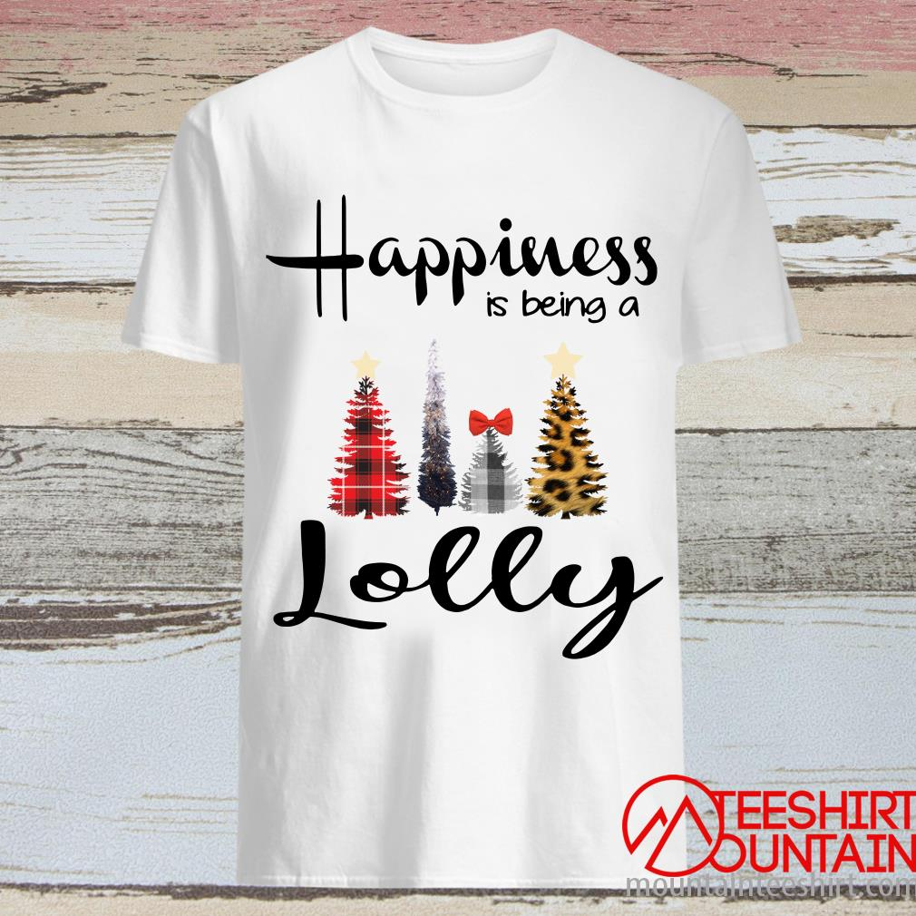 Tree Christmas Happiness Is Being A Lolly Shirt