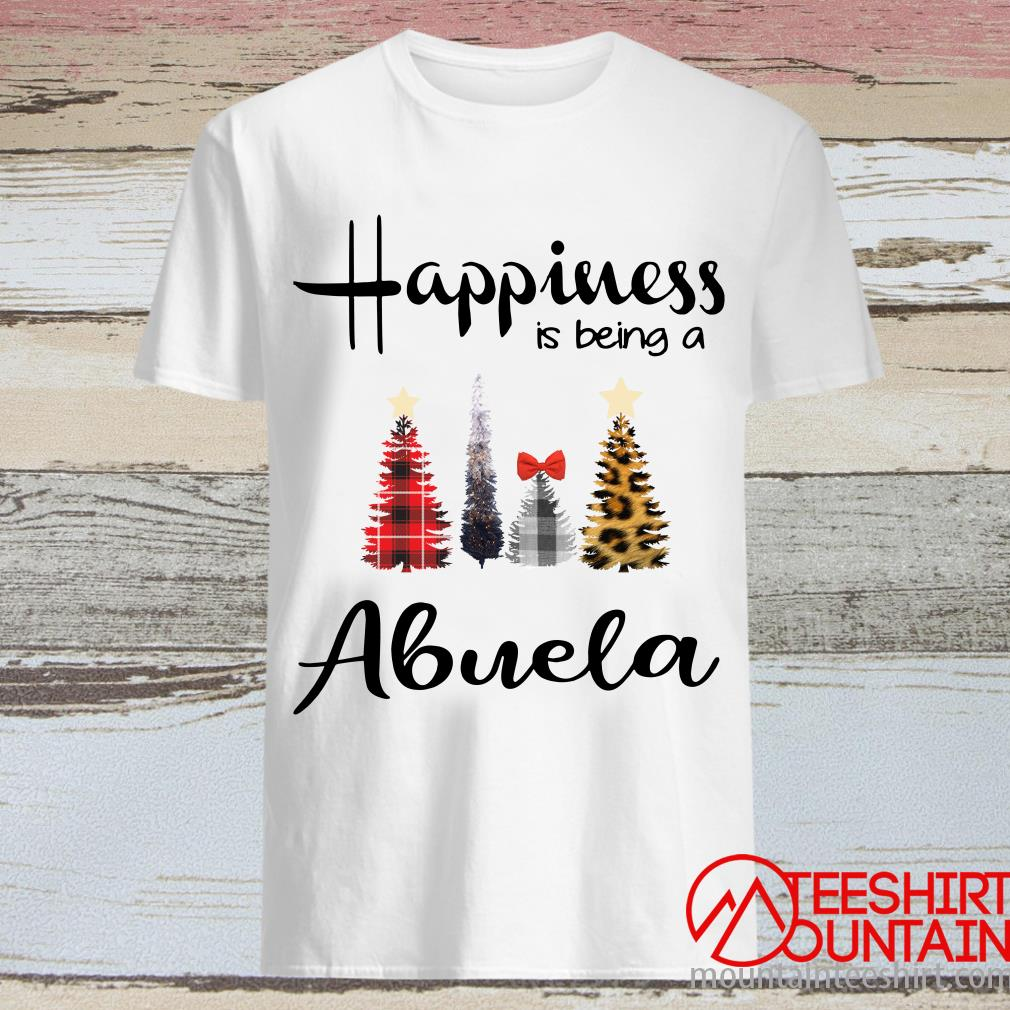 Tree Christmas Happiness Is Being A Abuela Shirt